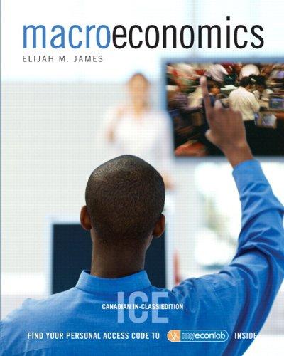 Macroeconomics with MyEconLab, In-Class Edition: Elijah James