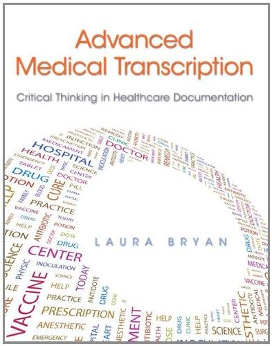 Advanced Medical Transcription: Critical Thinking in Healthcare Documentation: Bryan, Laura