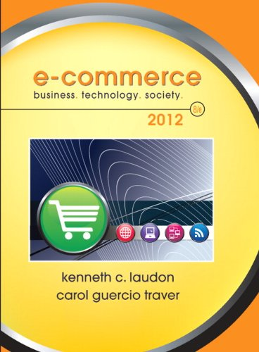 E-Commerce 2012: Business, Technology, Society: Laudon, Kenneth