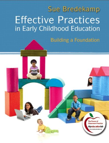 9780138019990: Effective Practices in Early Childhood Education: Building a Foundation (with MyEducationLab)