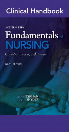 9780138024642: Clinical Handbook for Kozier & Erb's Fundamentals of Nursing: Concepts, Process, and Practice (Clinical Handbooks)