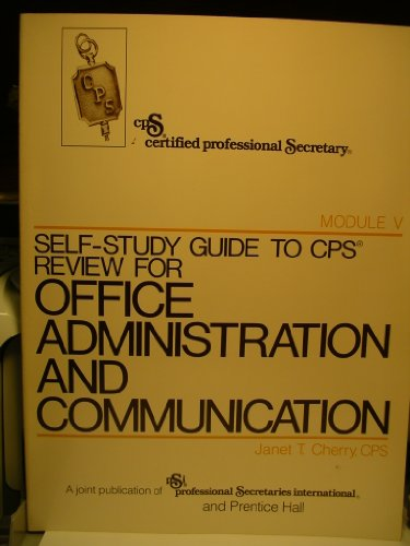 9780138036362: Self Study Guide to Office Administration and Communication: Module 5 (Certified Professional Secretary Examination Review Series)