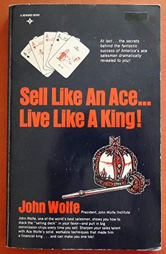 Sell Like an Ace Live Like a King