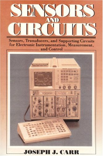 9780138056315: Sensors and Circuits: Sensors, Transducers, and Supporting Circuits for Electronic Instrumentation, Measurement and Control