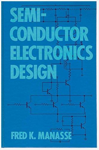 Semiconductor Electronics Design: Fred Kurt Manasse