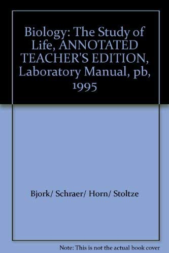 9780138066222: Biology the Study of Life Annotated Teacher's Edition