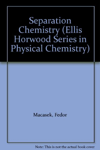 9780138076603: Separation Chemistry (Ellis Horwood Series in Physical Chemistry)