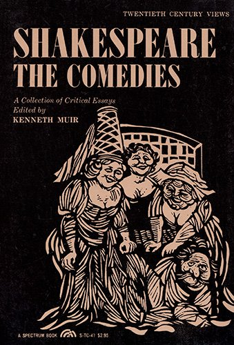 Shakespeare: The Comedies (Spectrum 20th Century Views): Kenneth, Ed. Muir