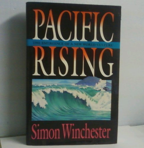 Pacific Rising: The Emergence of a New: Winchester, Simon