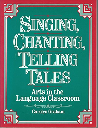 9780138080563: Singing, Chanting, Telling Tales: Using the Arts in the Esl Classroom
