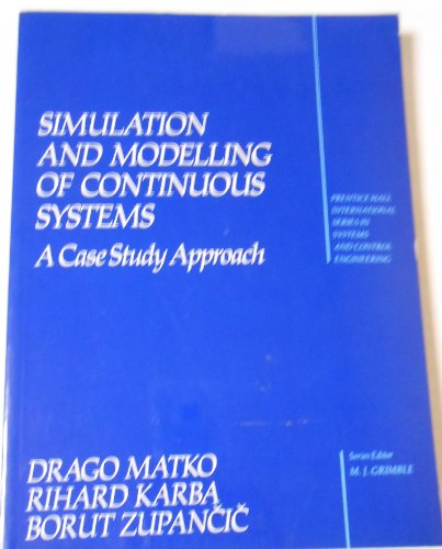 9780138080648: Simulation and Modelling of Continuous Systems: A Case-Study Approach (Prentice Hall International Series in Systems and Control Engineering)