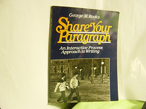 9780138082710: Share Your Paragraph: An Interactive Process Approach to Writing