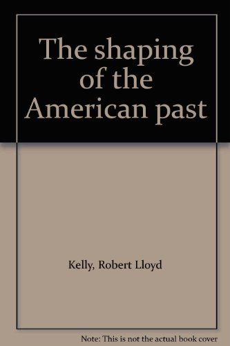 9780138082963: The shaping of the American past