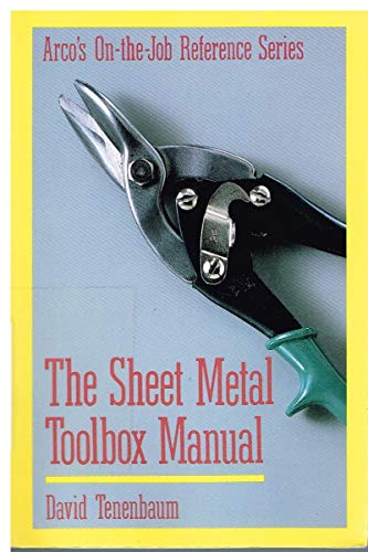 The Sheet Metal Toolbox Manual (Arco's on-the-Job Reference Series): Tenenbaum, David