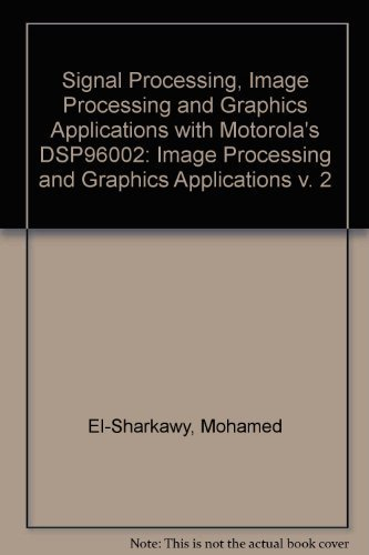 9780138089573: Signal Processing, Image Processing and Graphics Applications with Motorola's Dsp96002 Processor: Vol.1