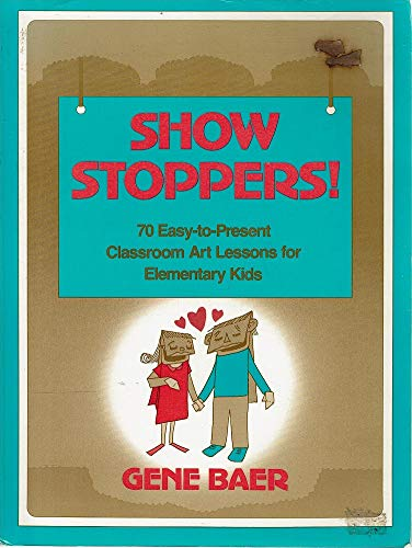 9780138092375: Show Stoppers: 70 Easy-To-Present Classroom Art Lessons for Elementary Kids