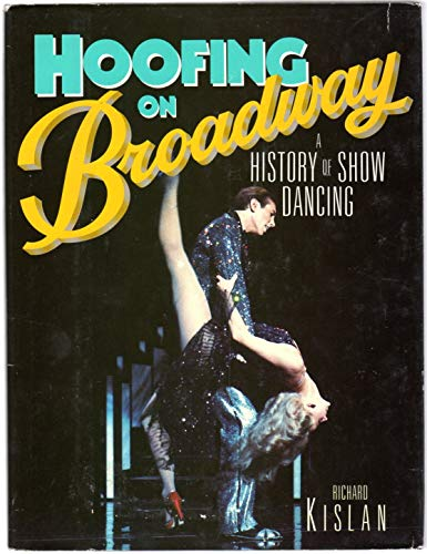 9780138094843: Hoofing on Broadway: A History of Show Dancing
