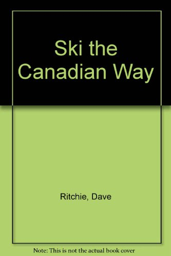 Ski the Canadian Way: Dave Ritchie, John