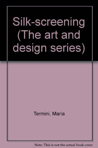 9780138099961: Silkscreening (The Art & design series)