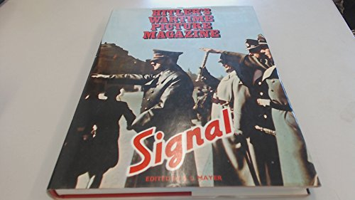 Hitler's Wartime Picture Magazine Signal: Mayer, S. L.