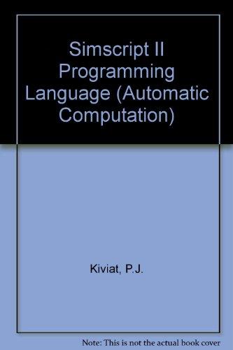 Simscript II Programming Language (Automatic Computation): Kiviat, P.J.; etc.