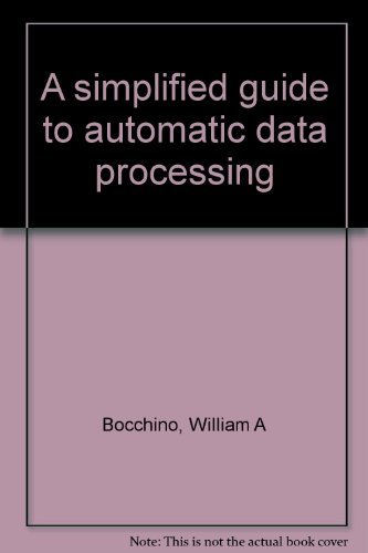 A Simplified Guide to Automatic Data Processing: Bocchino, William A.