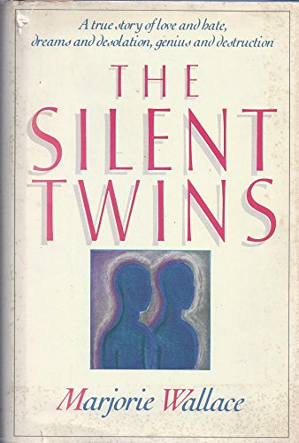 9780138102760: The Silent Twins: A true story of love and hate, dreams and desolation, genius and destruction