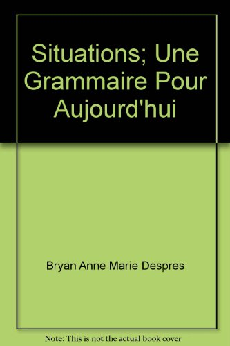 9780138106973: Situations; une grammaire pour aujourd'hui (French Edition)