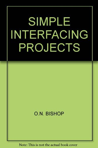Simple interfacing projects (9780138110918) by Bishop, O. N