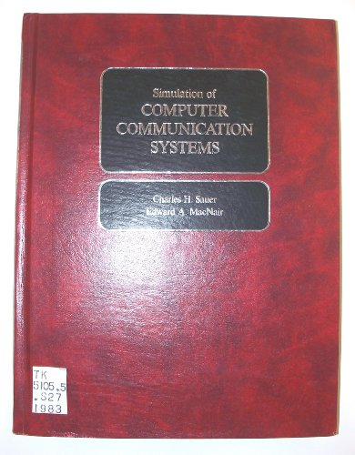 Simulation of Computer Communication Systems.: Sauer, Charles H.: