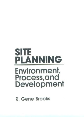 Site Planning: Environmental Process and Development: Brooks, R. Gene