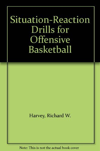9780138112738: Situation-Reaction Drills for Offensive Basketball
