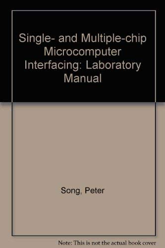 Single- and Multiple-chip Microcomputer Interfacing: Laboratory Manual: Song, Peter, Lipovski,