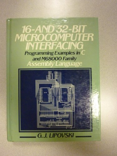 9780138120740: 16- And 32-Bit Microcomputer Interfacing: Program Examples in C and M68000 Family Assembly Language