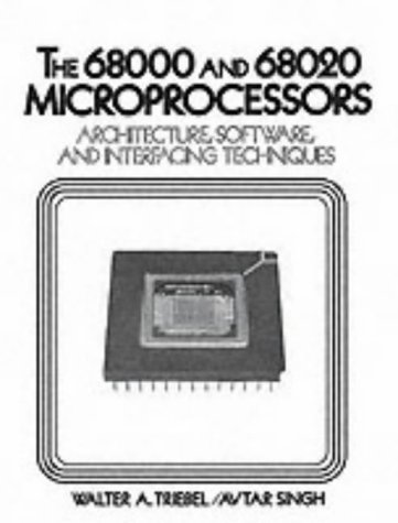 9780138121327: The 68000 and 68020 Microprocessors: Architecture, Software and Interfacing Techniques (American University Studies.)