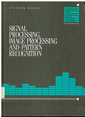 9780138125875: Signal Processing, Image Processing and Pattern Recognition (Prentice Hall International series in speech & signal processing)