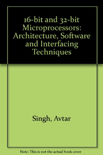 9780138126865: 16-bit and 32-bit Microprocessors: Architecture, Software and Interfacing Techniques