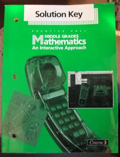 9780138128012: Middle Grades Mathematics: An Interactive Approach Course 3; Solution Key