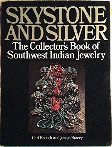 9780138128340: Skystone and Silver: The Collector's Book of Southwest Indian Jewelry