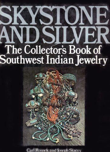 Skystone and Silver: The Collector's Book of Southwest Indian Jewelry