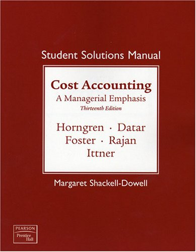 9780138130428: Student Solutions Manual for Cost Accounting: A Managerial Emphasis, 13th Edition