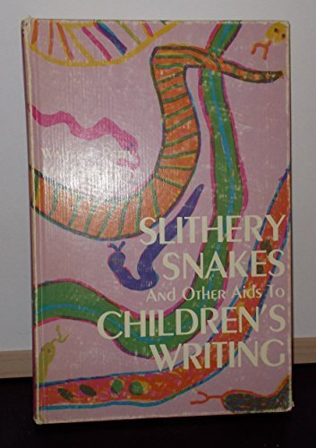 Slithery Snakes And Other AIDS to Children's Writing (0138130973) by Petty, Walter T.