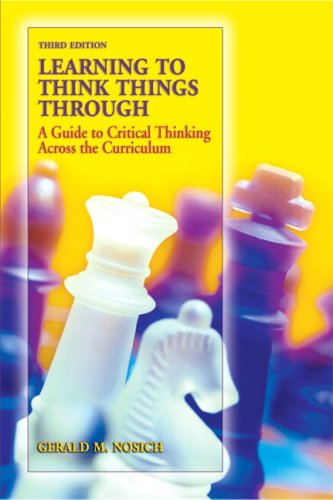 9780138132422: Learning to Think Things Through: A Guide to Critical Thinking Across the Curriculum (3rd Edition)