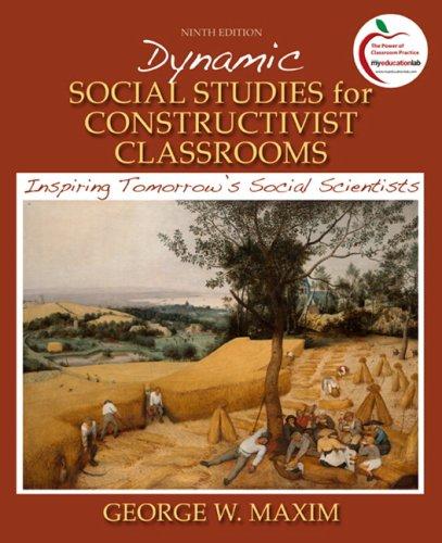 9780138132439: Dynamic Social Studies for Constructivist Classrooms: Inspiring Tomorrow's Social Scientists (9th Edition)