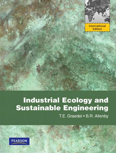 Industrial Ecology and Sustainable Engineering: International Edition: Allenby, Braden R.