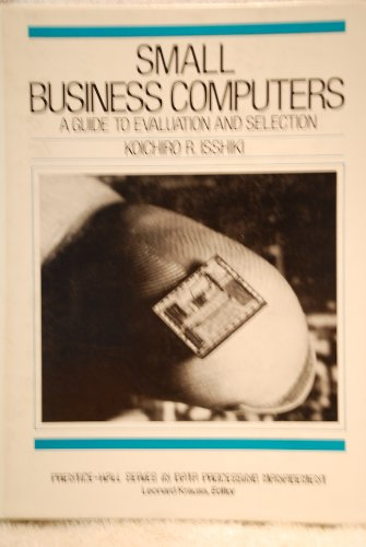 9780138141523: Small Business Computers: Guide to Evaluation and Selection (Prentice-Hall series in data processing management)