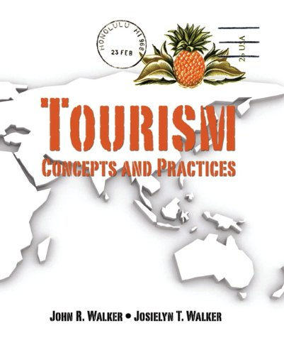 Tourism: Concepts and Practices: John R. Walker,