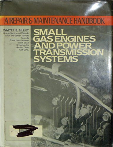 9780138143275: Small Gas Engines and Power Transmission Systems: A Repair and Maintenance Handbook