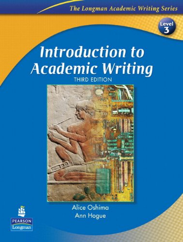 Introduction to Academic Writing with Criterion(SM) Publisher's Version (The Longman Academic Writing Series Level 3) (9780138144517) by Alice Oshima; Ann Hogue