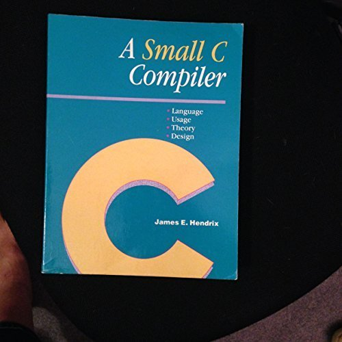 9780138147242: A SMALL C COMPILER: 2ND EDITION.